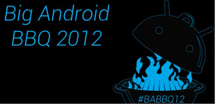 Big Android BBQ 2012