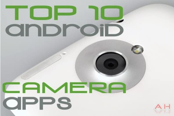 Top 10 Android Camera Apps androidheadlines.com 2