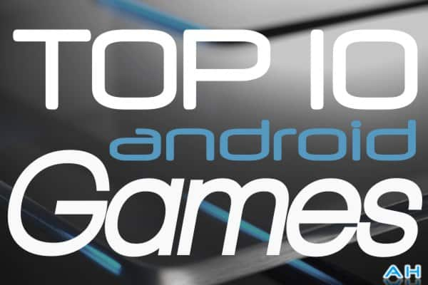 Top 10 Android Games Monthly