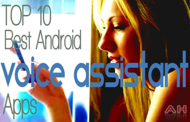 Top 10 Best Android Voice Assistant Apps Android Headlines