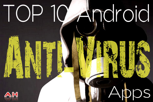 Top 10 Android Anti-Virus Apps