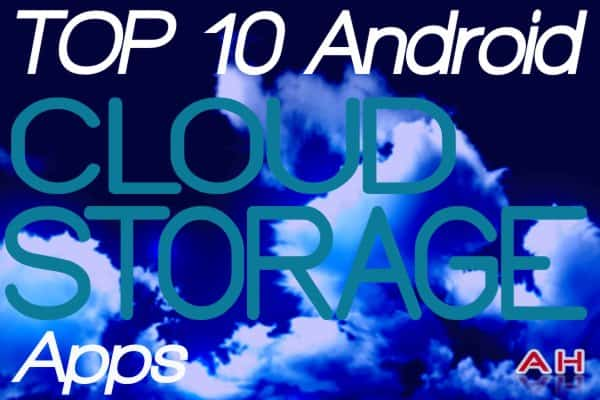 Top 10 Android Cloud Storage Apps