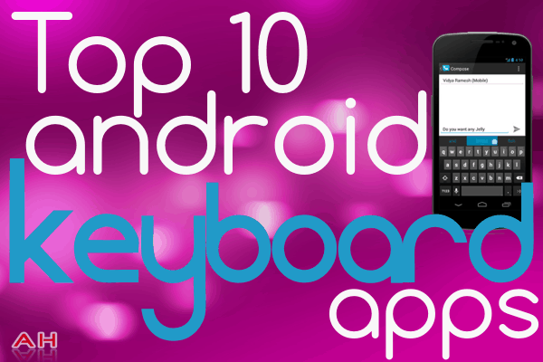 Top 10 Best Android Keyboard Apps