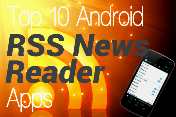 Top 10 Android RSS News Reader Apps