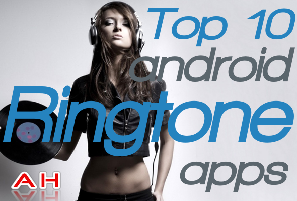 Top 10 Best Android Ringtone Apps Android Headlines