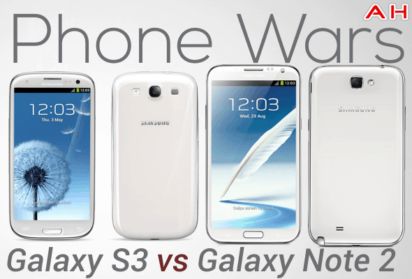 Phone Wars Galaxy S3 Vs Galaxy Note 2