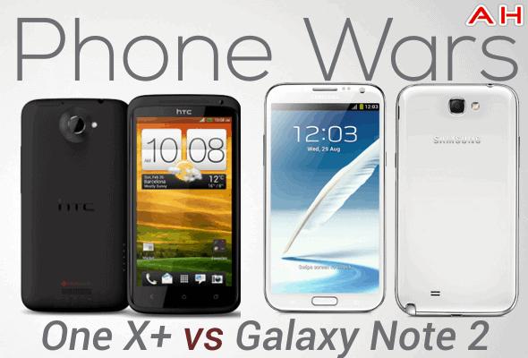 Phone Wars One X+ Vs Galaxy Note 2