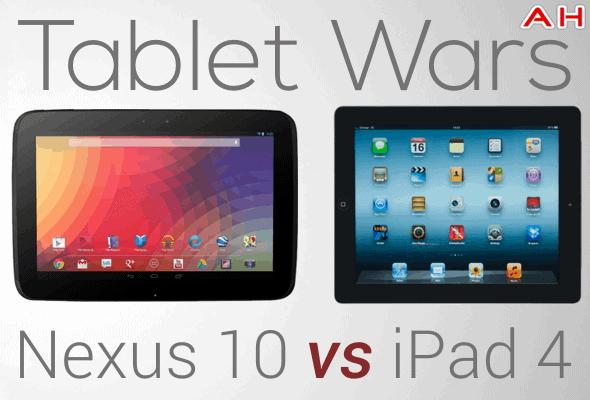 Tablet Wars 1 Nexus 10 Vs Ipad 4