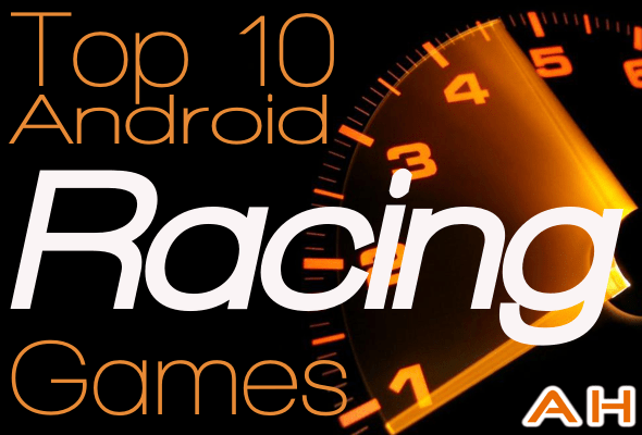 Top 10 Android Racing Games