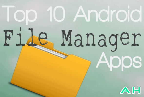 Top 10 Best Android File Manager Apps