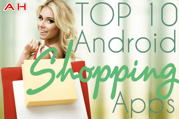 Top 10 Best Android Shopping Apps