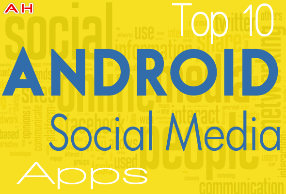 Top 10 Best Android Social Media Apps