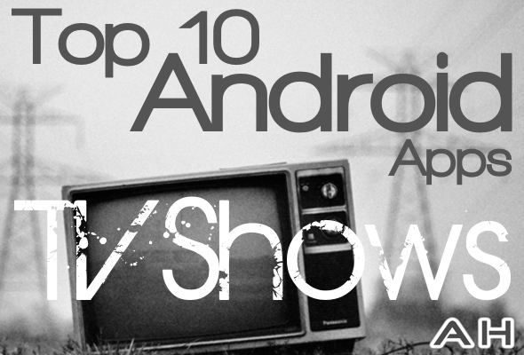 Top 10 Best Android TV Show Apps
