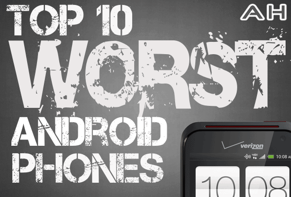 Top 10 Worst Android Phones 2012