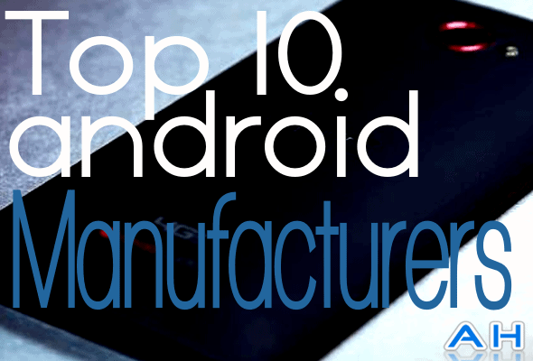 Top 10 Best Android Manufacturers