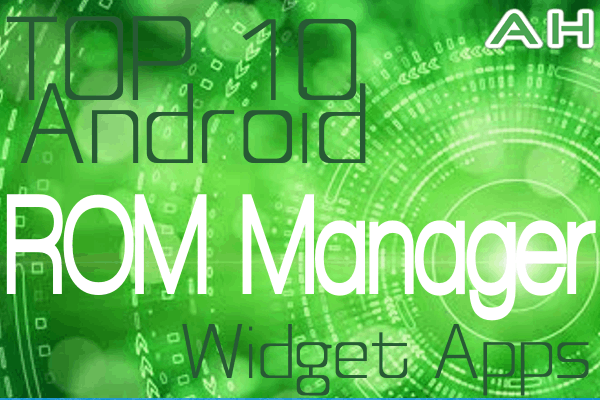 Top 10 Best Android Rom Manager Apps