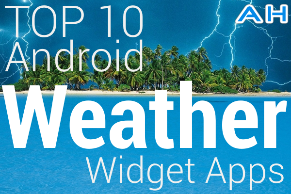 Top 10 Best Android Weather Widget Apps