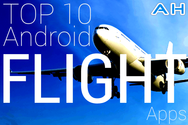 Top 10 Best Android Flight Apps