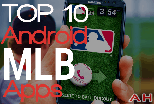 Top 10 Best Android MLB Apps