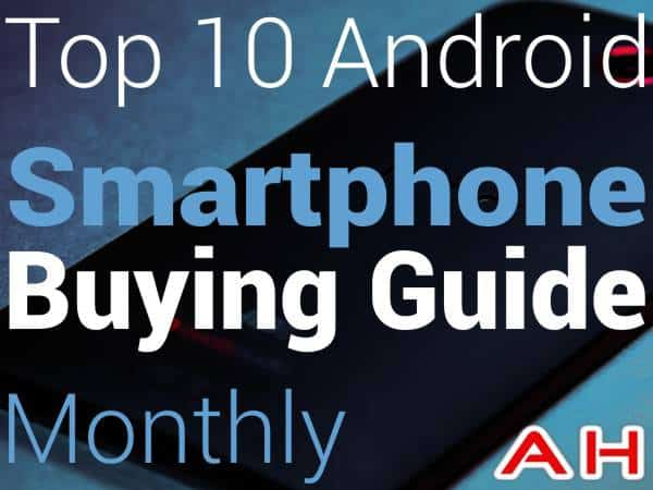 Top 10 Android Smartphone Buying Guide Monthly