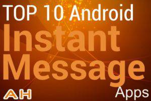 Top 10 Best IM (Instant Message) Apps for Android
