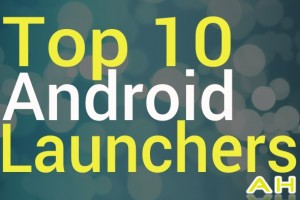 Top 10 Best Android Third-Party Launchers