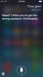 Glass? I think you've got the wrong assistant.