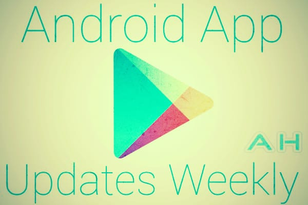 Android Apps Weekly Updates Androidheadlines 2
