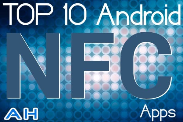 Top 10 Best Android NFC Tag Apps