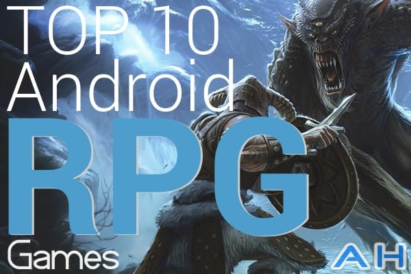 Top 10 Best Android RPG Games