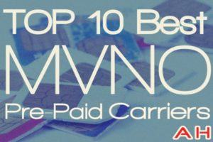 Top 10 Best MVNO and PrePaid Carriers For Your Unlocked Android Phone