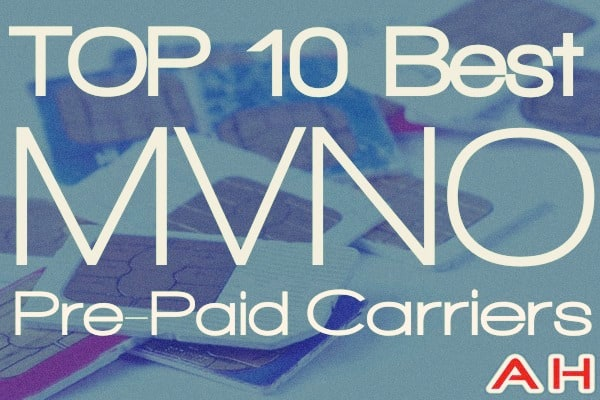Top 10 Best MNVO Pre Paid Carriers for Android