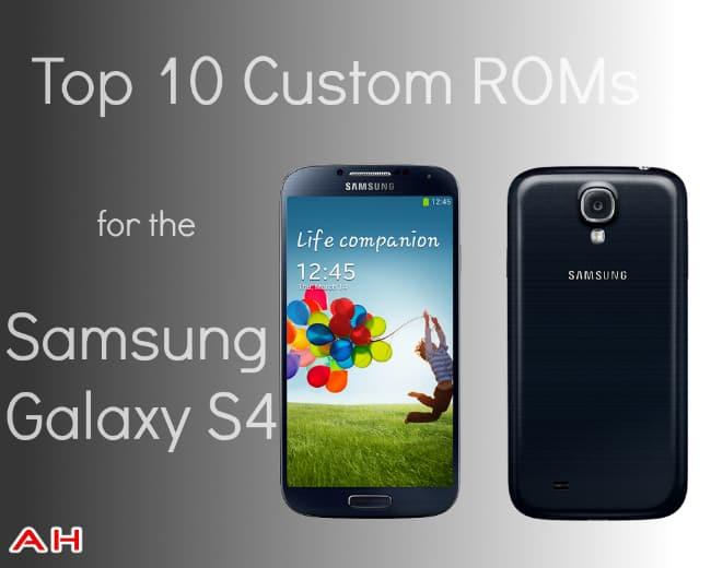 Top 10 Custom ROMs for the Samsung Galaxy S4