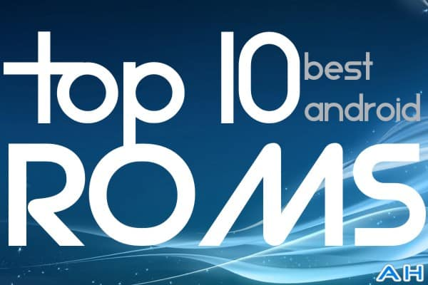 Top 10 best custom android roms