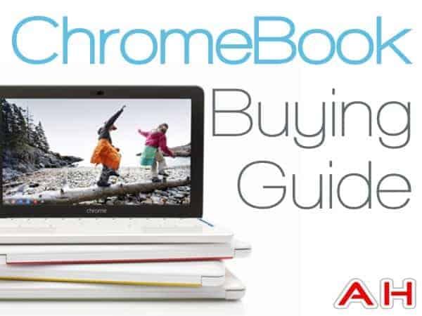 AH ChromeBook Buying Guide