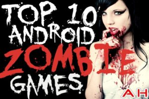 Featured: Top 10 Best Android Zombie Games