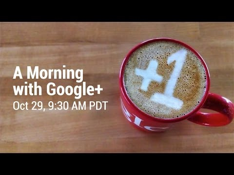 "Video thumbnail for youtube video Watch Google's ""Morning With Google+"" Event Live Here 