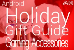 Android Holiday Gift Guide Gaming Accessories