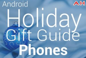 Android Holiday Gift Guide Phones