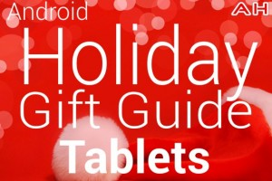 Android Tablets Gift Guide 2013 / 2014 Edition: Top 10 Tablets