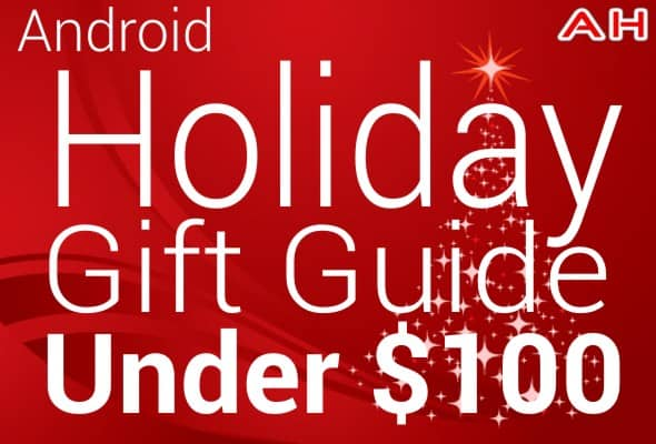 Android Holiday Gift Guide Under 100 Deals