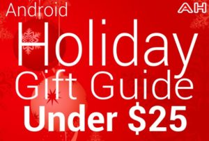 Android Holiday Gift Guide Under 25 Deals