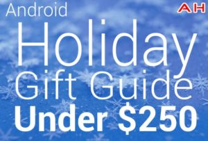 Android Holiday Gift Guide Under 250 Deals