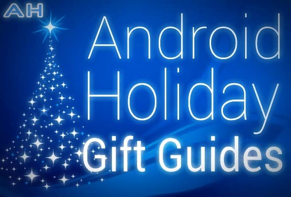 Ultimate Android Holiday Buying Guide Round-Up 2013-2014 ...