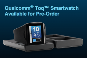 Qualcomm Opens Up Pre-Orders for their Toq Smartwatch, $349 Price Tag includes Wireless Charging Dock