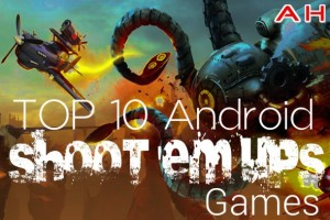 Top Ten Best Android Shoot Em' Up Games