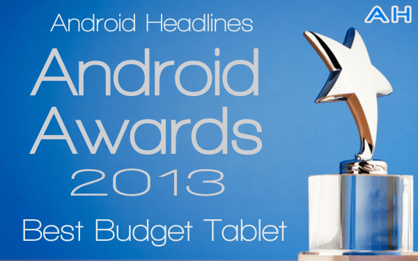 AH Android Awards 2013 - Best Budget Tablet