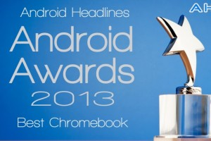 AH Awards 2013: Best Chromebook of the Year!