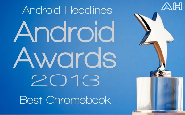 Android Awards 2013 - Best Chromebook