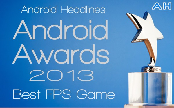 Android Awards 2013 - Best FPS Game